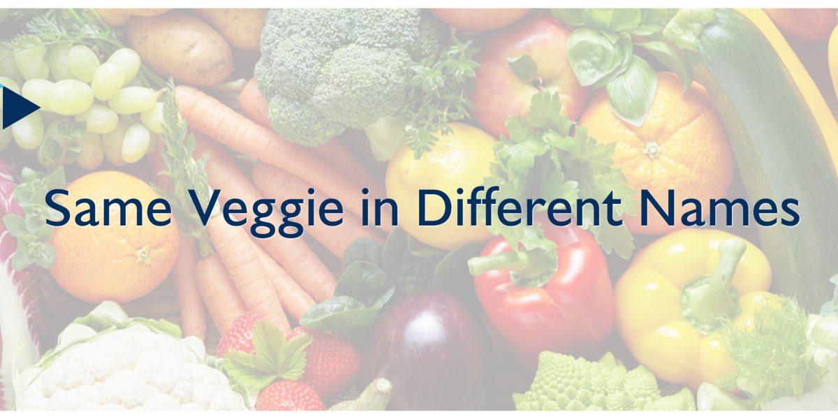 Same Veggies in Different Names