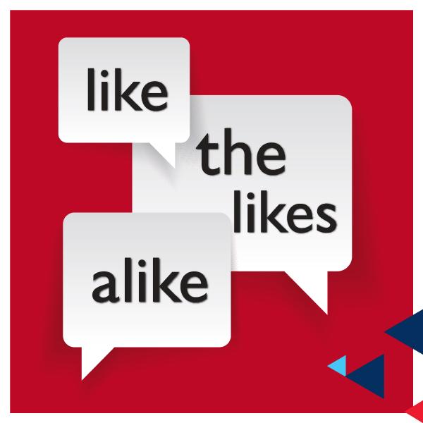 Like, Alike & The Likes