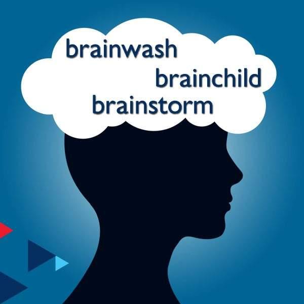 brainchild & brainwash & brainstorm