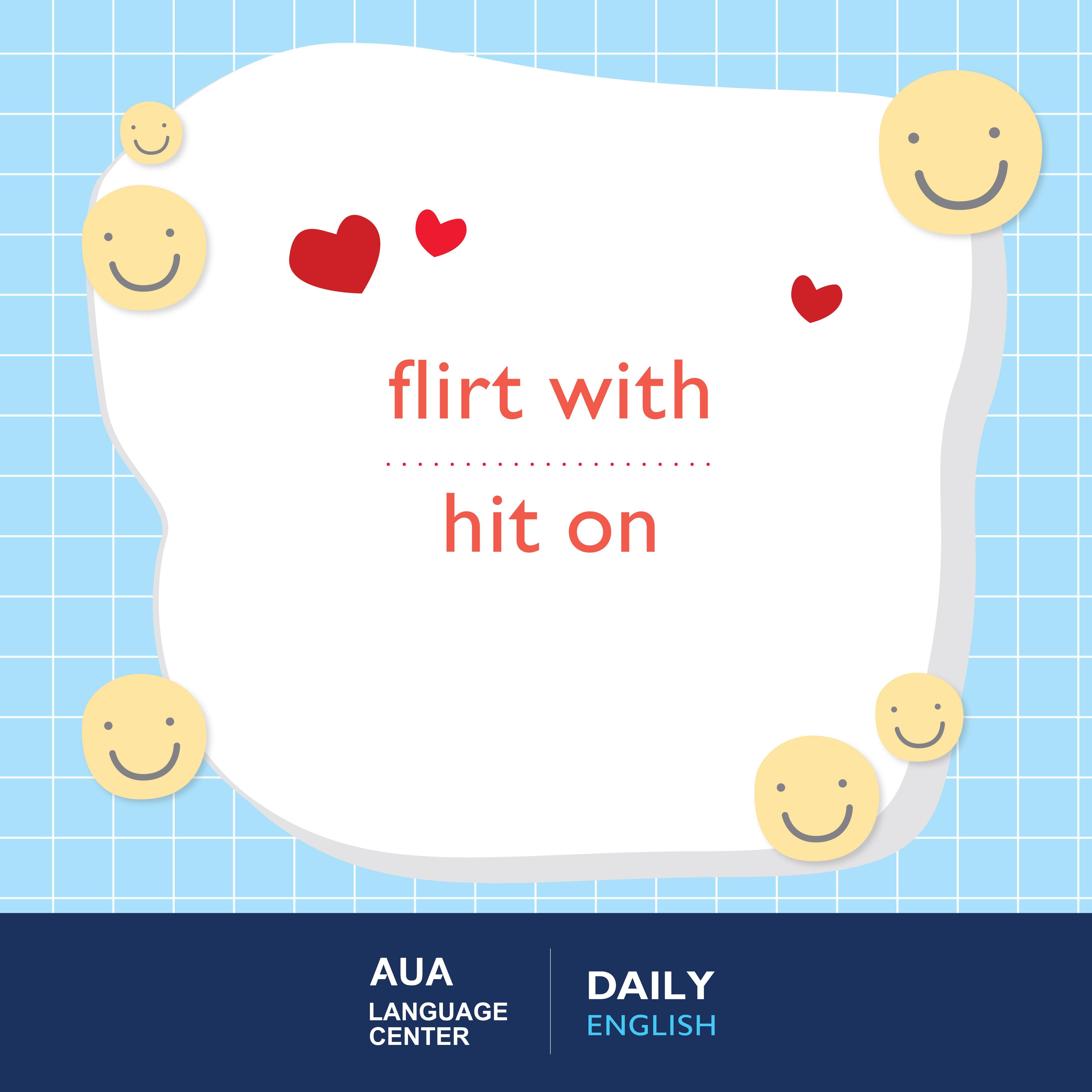 flirt with , hit on